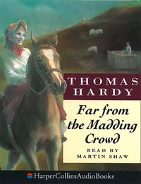 Far from the Madding Crowd - Thomas Hardy - audiobook