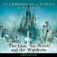 Lion, the Witch and the Wardrobe: Abridged - C. S. Lewis - audiobook