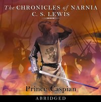 Prince Caspian (The Chronicles of Narnia, Book 4) - C. S. Lewis - audiobook