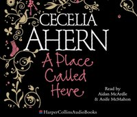 Place Called Here - Cecelia Ahern - audiobook
