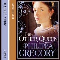 Other Queen - Philippa Gregory - audiobook