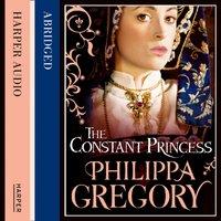 Constant Princess - Philippa Gregory - audiobook