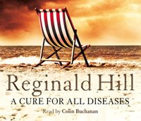 Cure for All Diseases - Reginald Hill - audiobook