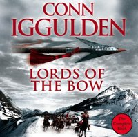 Lords of the Bow (Conqueror, Book 2) - Conn Iggulden - audiobook