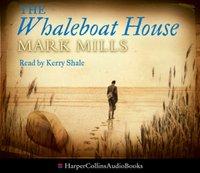 Whaleboat House - Mark Mills - audiobook