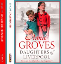 Daughters of Liverpool - Annie Groves - audiobook