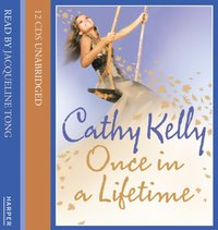 Once In A Lifetime - Cathy Kelly - audiobook