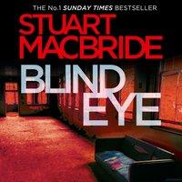 Blind Eye (Logan McRae, Book 5) - Stuart MacBride - audiobook