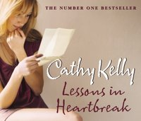 Lessons in Heartbreak - Cathy Kelly - audiobook