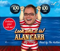 Look Who It Is!: My Story - Alan Carr - audiobook