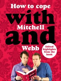 How to Cope with Mitchell and Webb - David Mitchell - audiobook