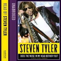 Does the Noise in my Head Bother You?: The Autobiography - Steven Tyler - audiobook