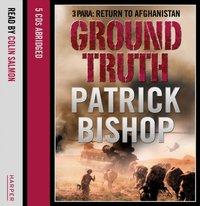 Ground Truth: 3 Para Return to Afghanistan - Patrick Bishop - audiobook