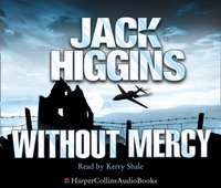 Without Mercy (Sean Dillon Series, Book 13) - Jack Higgins - audiobook