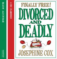 Divorced and Deadly - Josephine Cox - audiobook