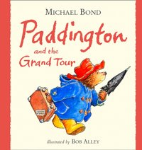Paddington and the Grand Tour - Michael Bond - audiobook