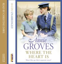 Where the Heart Is - Annie Groves - audiobook