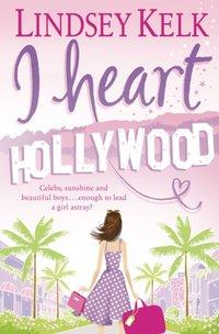 I Heart Hollywood (I Heart Series, Book 2) - Lindsey Kelk - audiobook