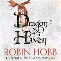 Dragon Haven (The Rain Wild Chronicles, Book 2) - Robin Hobb - audiobook