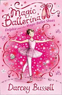 Delphie and the Magic Ballet Shoes - Darcey Bussell - audiobook