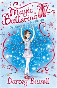 Delphie and the Magic Spell - Darcey Bussell - audiobook