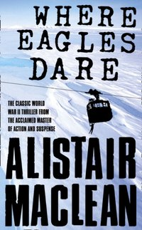 Where Eagles Dare - Alistair MacLean - audiobook