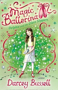 Delphie and the Glass Slippers - CBE Darcey Bussell - audiobook