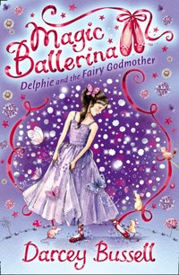 Delphie and the Fairy Godmother - CBE Darcey Bussell - audiobook