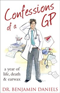 Confessions of a GP - Benjamin Daniels - audiobook