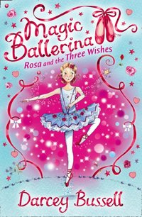Rosa and the Three Wishes - CBE Darcey Bussell - audiobook