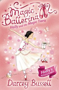 Holly and the Magic Tiara - CBE Darcey Bussell - audiobook