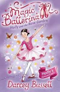 Holly and the Rose Garden - CBE Darcey Bussell - audiobook