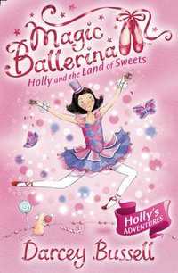 Holly and the Land of Sweets - CBE Darcey Bussell - audiobook