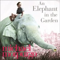 Elephant in the Garden - Michael Morpurgo - audiobook