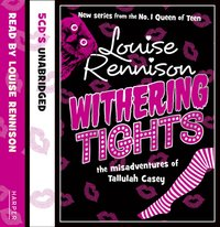 Withering Tights (The Misadventures of Tallulah Casey, Book 1) - Louise Rennison - audiobook