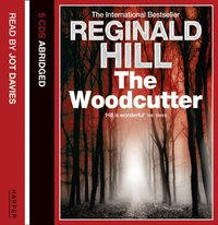 Woodcutter - Reginald Hill - audiobook