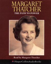 Path to Power - Margaret Thatcher - audiobook