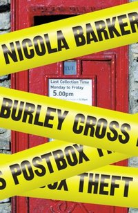 Burley Cross Postbox Theft - Nicola Barker - audiobook