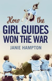 How the Girl Guides Won the War - Janie Hampton - audiobook