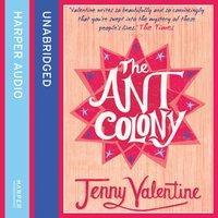 Ant Colony - Jenny Valentine - audiobook