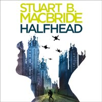 Halfhead - Stuart B. MacBride - audiobook