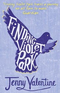 Finding Violet Park - Jenny Valentine - audiobook
