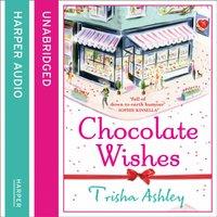 Chocolate Wishes - Trisha Ashley - audiobook