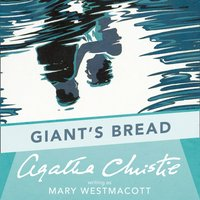 Giant's Bread - Agatha Christie - audiobook