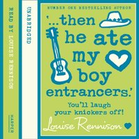 '... then he ate my boy entrancers.' - Louise Rennison - audiobook