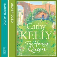Honey Queen - Cathy Kelly - audiobook