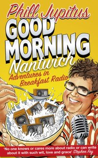 Good Morning Nantwich Podcast - Phill Jupitus - audiobook