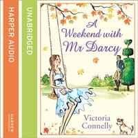Weekend With Mr Darcy - Victoria Connelly - audiobook