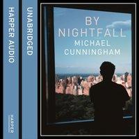 By Nightfall - Michael Cunningham - audiobook