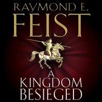 Kingdom Besieged (The Chaoswar Saga, Book 1) - Raymond E. Feist - audiobook
